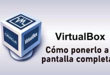 Cómo poner pantalla completa en VirtualBox