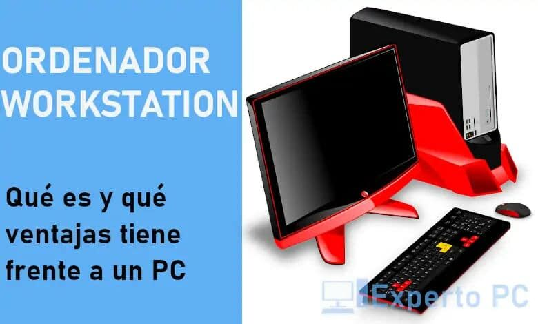 Photo of Ordenador Workstation, qué es y para qué sirve